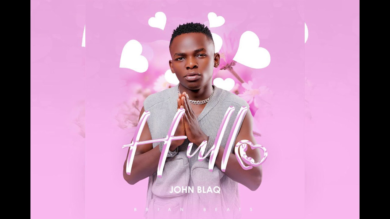 John Blaq - Hullo (official Audio)