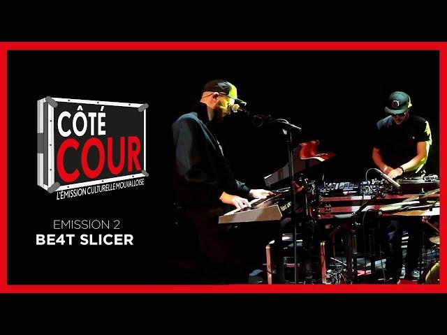 CôTé Cour #2, l'émission CULTURELLE Mouvalloise : Découvrez le groupe Be4t Slicer