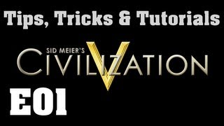 Tips, Tricks & Tutorials - E01 [Civilization V] - Rapid Expansion & Domination (First 27 turns)