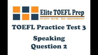 TOEFL Practice Test 3 - Speaking - Question 2