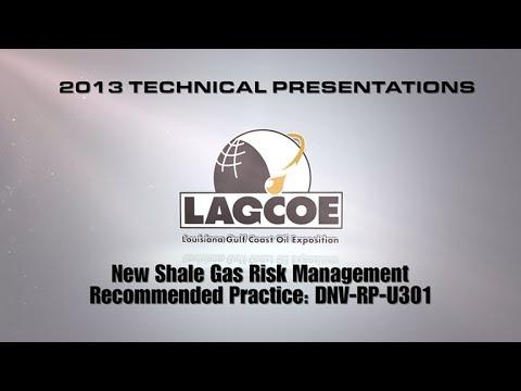 LAGCOE 2013 New Shale Gas Risk Management - Technical Presentation