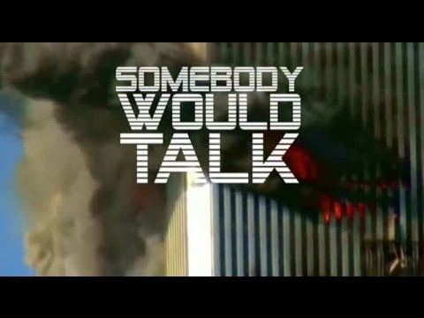 9/11 Somebody would talk  part1