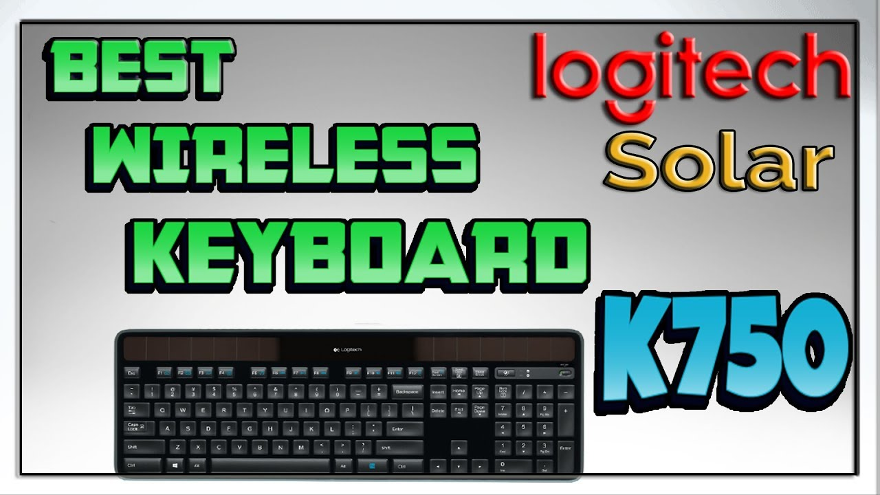 74f9bba1d05 Best Wireless Keyboard | Logitech K750 | Unboxing & Review | - YouTube