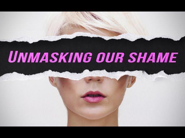 Unmasking My Shame