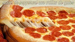 ????PIZZA DE PEPPERONI CON ORILLAS RELLENAS DE QUESO????