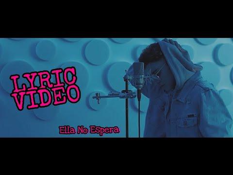 Alejo Marín - Ella No Espera (Con Letra   Lyric Vídeo )