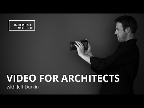 Video for Architects with Jeff Durkin