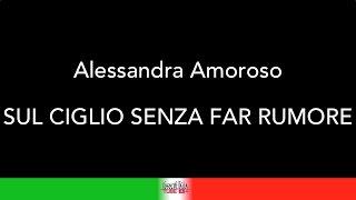 KARAOKE COVER  - ALESSANDRA AMOROSO - SUL CIGLIO SENZA FAR RUMORE - #alessandraamoroso