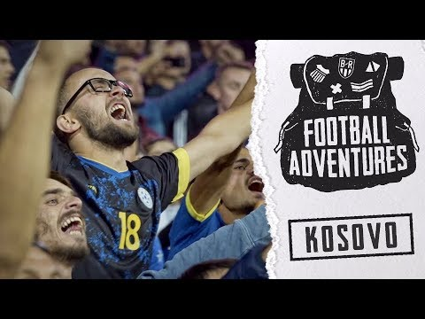 Football Adventures | Kosovo—The Small, New Football Nation That's Dreaming Big