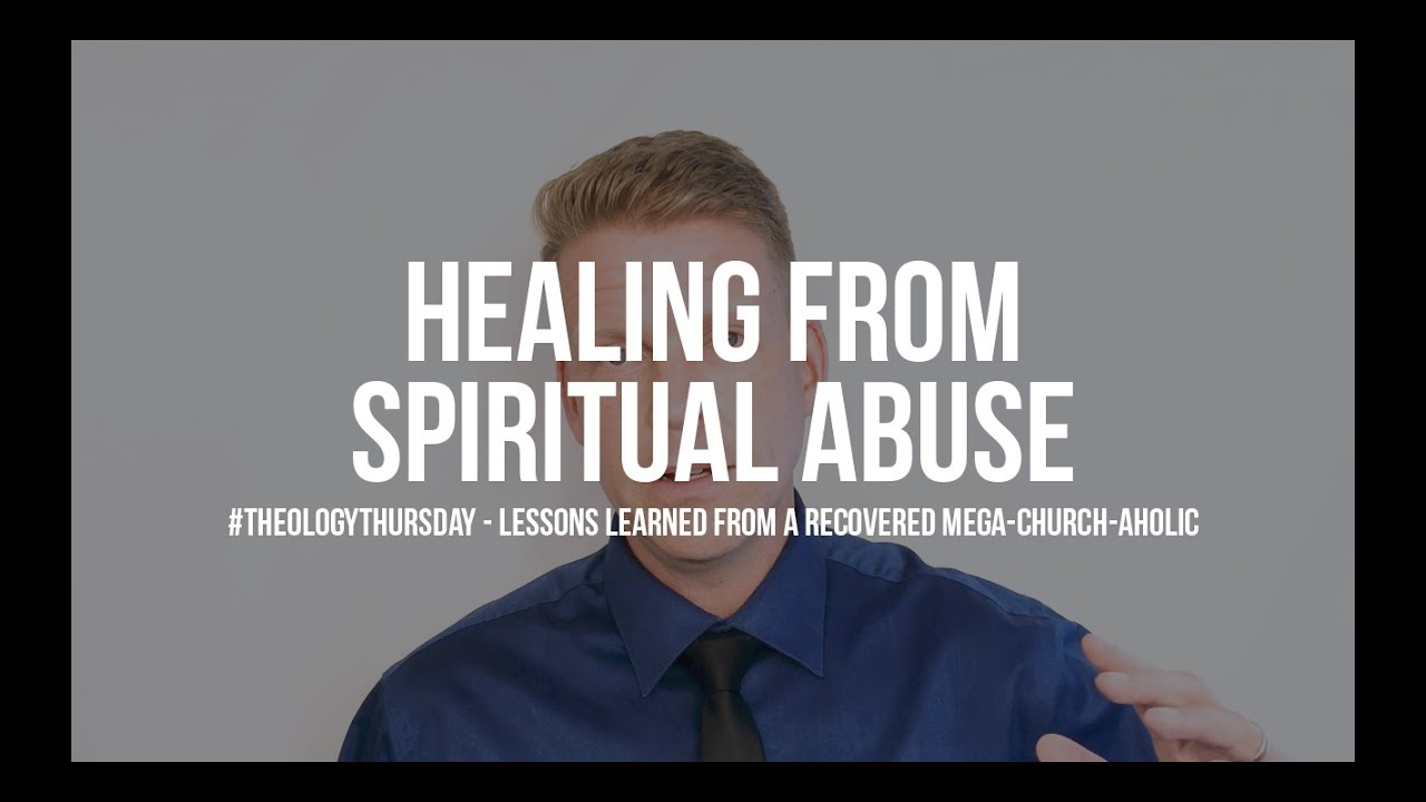 Healing From Spiritual Abuse