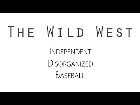 The Wild West: Independent, Disorganized, Baseball