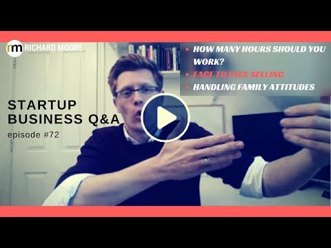 How Many Hours Should Entrepreneurs Work? Startup Business Q&A - Episode #72
