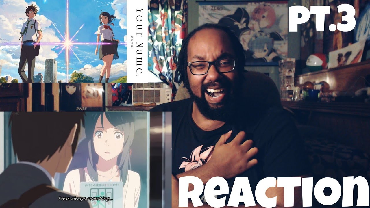 What was your name   KIMI NO NA WA/YOUR NAME THE MOVIE REACTION (PART 3)