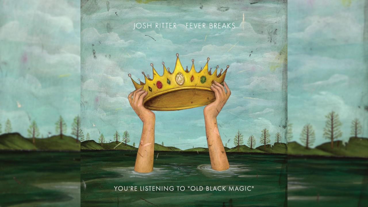 Josh ritter old black magic official audio