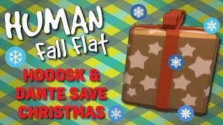 HOOOSK and Dante Save Christmas - Human: Fall Flat