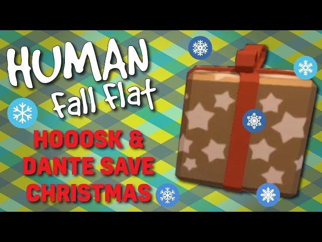 HOOOSK and Dante Save Christmas - Human: Fall Flat