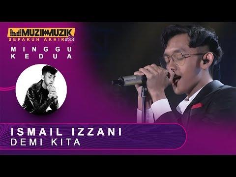 Demi Kita - Ismail Izzani | #SFMM33
