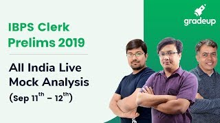 IBPS Clerk Pre 2019 All India Mock (Sept 11 - Sept 12): Live Video Analysis