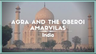 Celestielle Travel #91 - Agra and The Oberoi Amarvilas, India