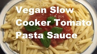 Vegan Slow Cooker Tomato Pasta Sauce Recipe