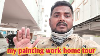 my painting work home tour | today my work is complete