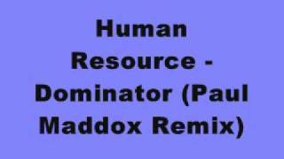 Human Resource - Dominator (Paul Maddox Remix)
