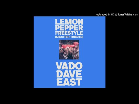 Vado Feat. Dave East – Lemon Pepper Freestyle (Shooter Tribute)