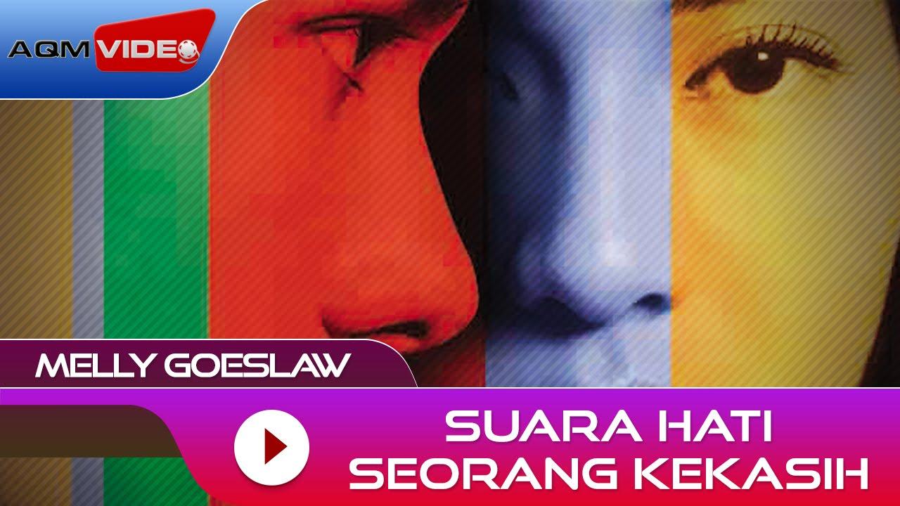 Melly Goeslaw - Suara Hati Seorang Kekasih   Official Audio