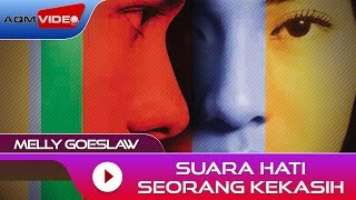 Video Melly Goeslaw - Suara Hati Seorang Kekasih | Official Audio download MP3, 3GP, MP4, WEBM, AVI, FLV Agustus 2018