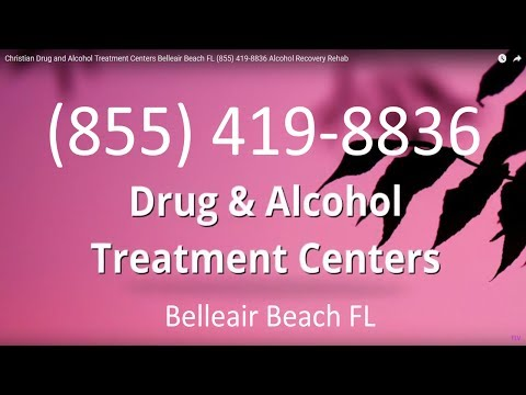 Christian Drug and Alcohol Treatment Centers Belleair Beach FL (855) 419-8836 Alcohol Recovery Rehab