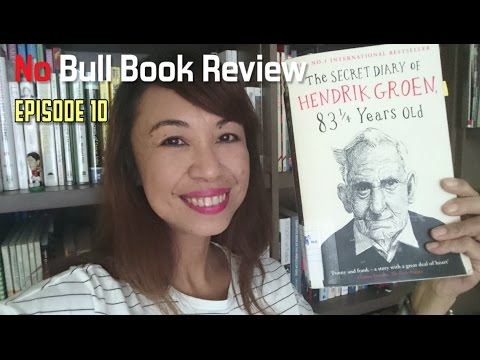 No Bull Book Review Episode 10 (The Secret Diary of Hendrik Groen 83¼ Years Old)