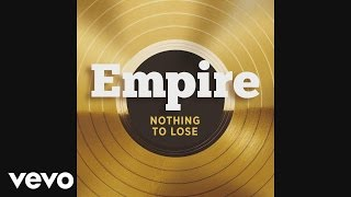 Empire Cast ft. Terrance Howard and Jussie Smollett - Nothing To Lose