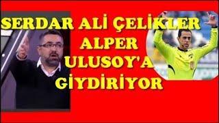Gambar cover Serdar Ali ÇELİKLER; Alper ULUSOY'a GİYDİRİYOR