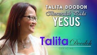 BERSERULAH PADA YESUS – TALITA DOODOH – Lagu Rohani Kristen | Talita Doodoh Official MP3