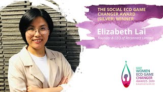 Elizabeth Lai, CEO & Founder of Reconnect - 2019 GGEF Social Eco Game Changer Award (Silver) Winner