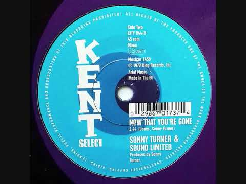 # Sonny Turner & Sound Limited - Now That You're Gone #