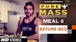 Meal 6- Before Bed Meal | Guru Mann