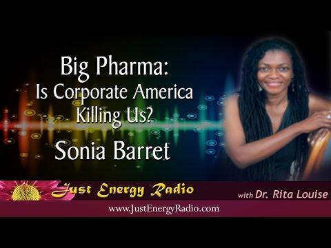 Big Pharma: Is Corporate America Conspiring Against Us? – Sonia Barrett - Just Energy Radio