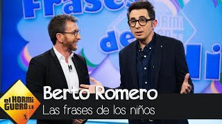 Berto Romero y Pablo Motos repasan las frases más ocurrentes de los niños - El Hormiguero 3.0