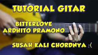 Tutorial Gitar (BITTERLOVE - ARDHITO PRAMONO) VERSI ASLI LENGKAP!
