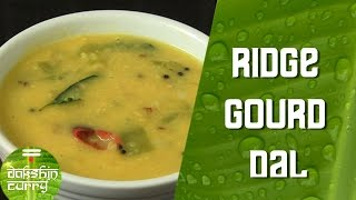 How To Make Ridge Gourd (Turai) Moong Dal By Preetha | Dakshin Curry