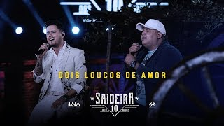 Humberto e Ronaldo - Dois Loucos de Amor -DVD #SaideiraDos10Anos