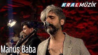 Manuş Baba - Kral Pop Akustik (Tam Kayıt)