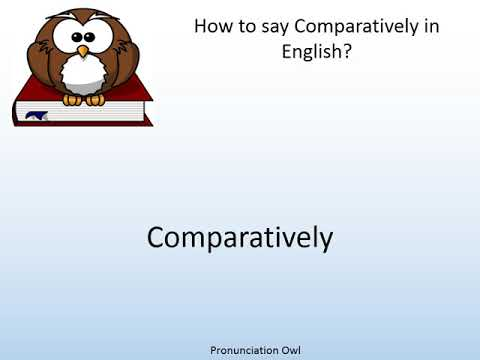 comparatively