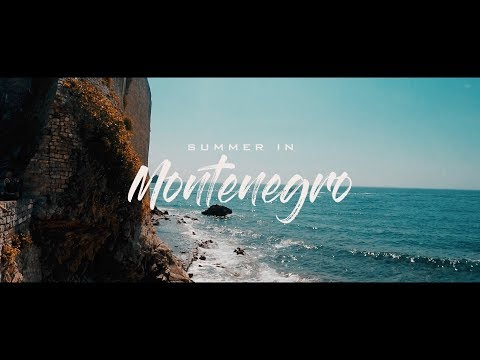 Summer in Montenegro | Travel 2017