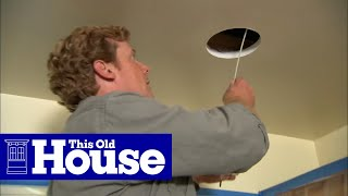 All About Lights | How to Install Recessed Lights | This Old House
