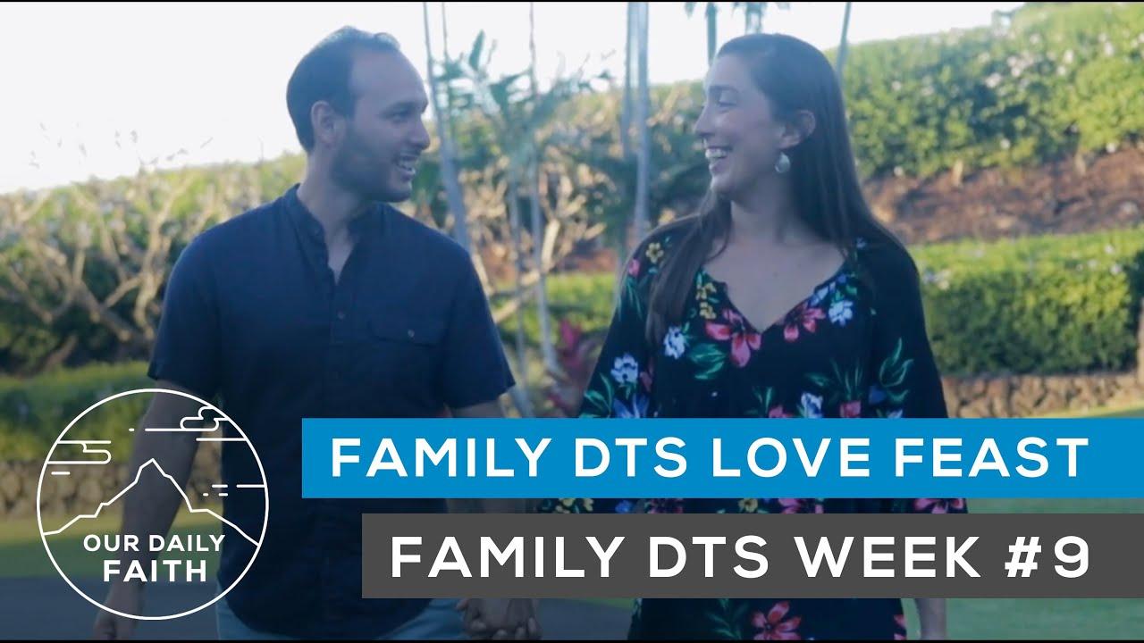 Love Feast & Once A YWAMer | YWAM Kona Family DTS Week #9 | Our Daily Faith