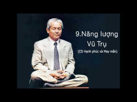 9. Năng lượng vũ trụ - Thầy Lương Minh Đáng (CD Hạnh Phúc & May Mắn)
