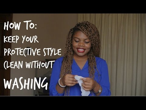 How To: Keep Your Kinky Twists/Box Braids (Protective Style) Clean Without Washing.