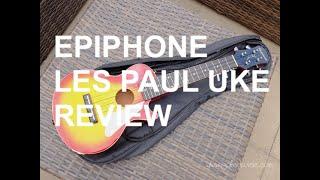 Got A Ukulele Reviews - Epiphone Les Paul Ukulele with PLUGGED IN SOUND!